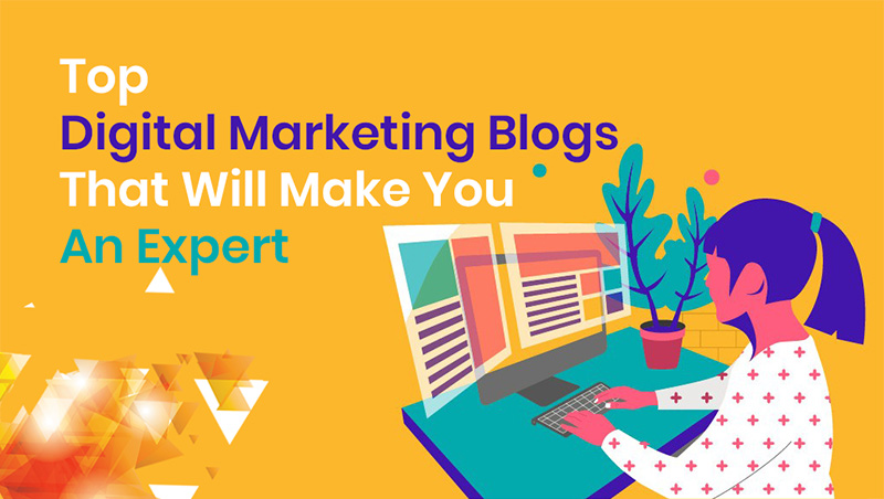 Top Digital Marketing Blogs That Will Make You An Expert